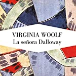La señora Dalloway [Mrs. Dalloway]   Virginia Woolf