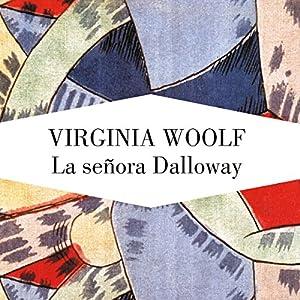 La señora Dalloway [Mrs. Dalloway] Audiobook