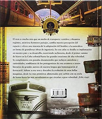 Atlas ilustrado. Historia del ferrocarril en España: Amazon.es ...