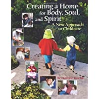 Creating a Home for Body, Soul, and Spirit: A New Approach to Childcare