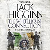 The White House Connection: Sean Dillon Series, Book 7 | Jack Higgins