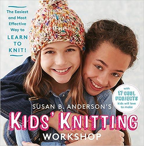 Susan B. Anderson's Kid's Knitting Workshop -- teaching kids sewing