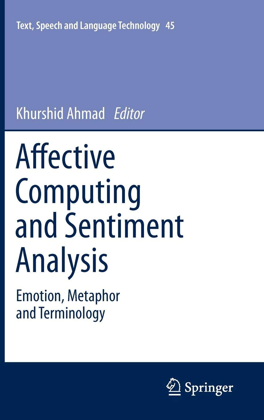 Affective Computing and Sentiment Analysis: Emotion, Metaphor and Terminology (Text, Speech and Language Technology)