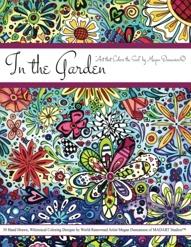 Download In the Garden: Art that Colors the Soul - Color Therapy Coloring Book ebook