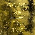 Good Me Bad Me: A Novel Hörbuch von Ali Land Gesprochen von: Imogen Church