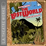 The Lost World (Dramatized) | Arthur Conan Doyle,John de Lancie,Nat Segaloff