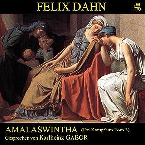 Amalaswintha (Ein Kampf um Rom 3) Hörbuch