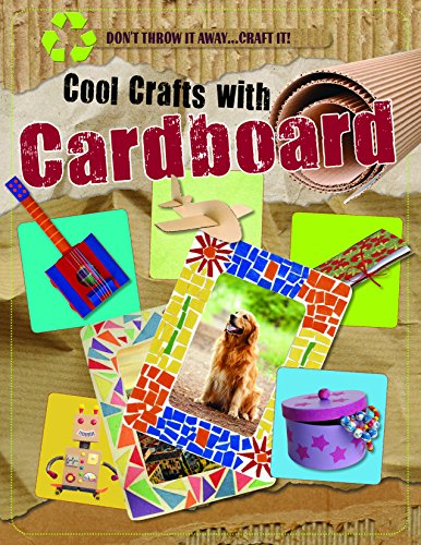Cool Crafts With Cardboard (Don't Throw It Away...Craft It!) by Windmill Books (Image #1)