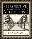Perspective and Other Optical Illusions, Phoebe McNaughton, 0802716334