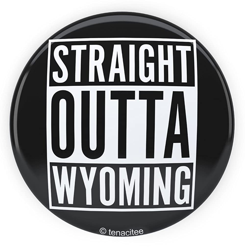 Tenacitee Straight Outta Wyoming Pinback Button, 2.25""