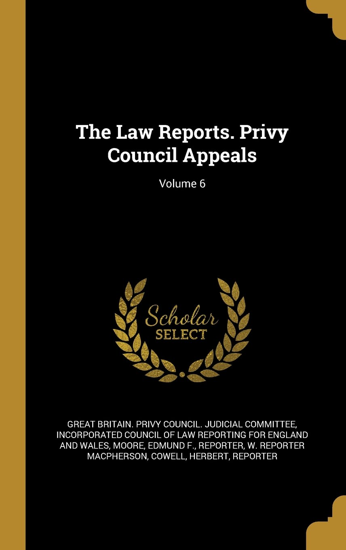 The Law Reports. Privy Council Appeals; Volume 6 pdf epub