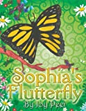 Sophia's Flutterfly, Joy Peet, 1606108069