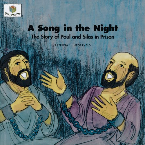A Song in the Night: The Story of Paul and Silas in Prison (God Loves Me) (God Loves Me Storybooks)