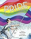 Book cover from Pride: The Story of Harvey Milk and the Rainbow Flag by Rob Sanders