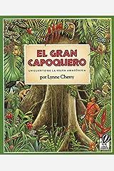El Gran Capoquero: Un Cuento de la Selva Amazonica (The Great Kapok Tree: A Tale of the Amazon Rain Forest) Paperback