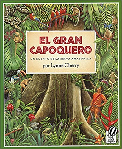 El Gran Capoquero: Un Cuento de la Selva Amazonica (The ...