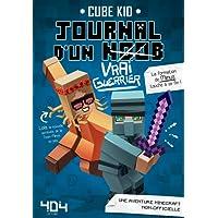 Journal d'un noob (Vrai Guerrier) tome 4 - Minecraft (4)
