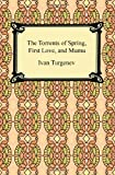 The Torrents of Spring, First Love, and Mumu, Ivan Turgenev, 1420938487