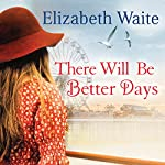 There Will Be Better Days | Elizabeth Waite