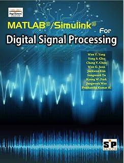 MATLAB/Simulink for Digital Signal Processing: Won Y  Yang, Yong S
