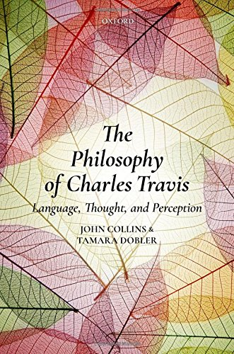 The Philosophy of Charles Travis: Language, Thought, and Perception