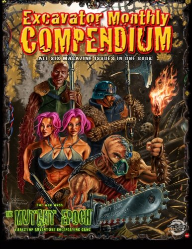 Excavator Monthly Compendium: All 6 Issues in One Book