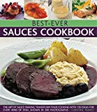 img - for Best-Ever Sauces Cookbook: The Art Of Sauce Making: Transform Your Cooking With 150 Ideas For Every Kind Of Dish, Shown In 300 Photographs book / textbook / text book