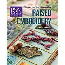 Royal School of Needlework: Raised Embroidery: Techniques, projects & pure inspiration