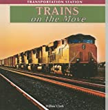 Trains on the Move, Willow Clark, 1435897501