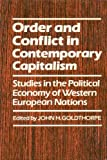 Order and Conflict in Contemporary Capitalism : Studies in the Political Economy of West European Nations, , 0198780079
