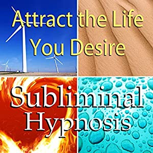 Attract the Life You Desire Subliminal Affirmations Rede