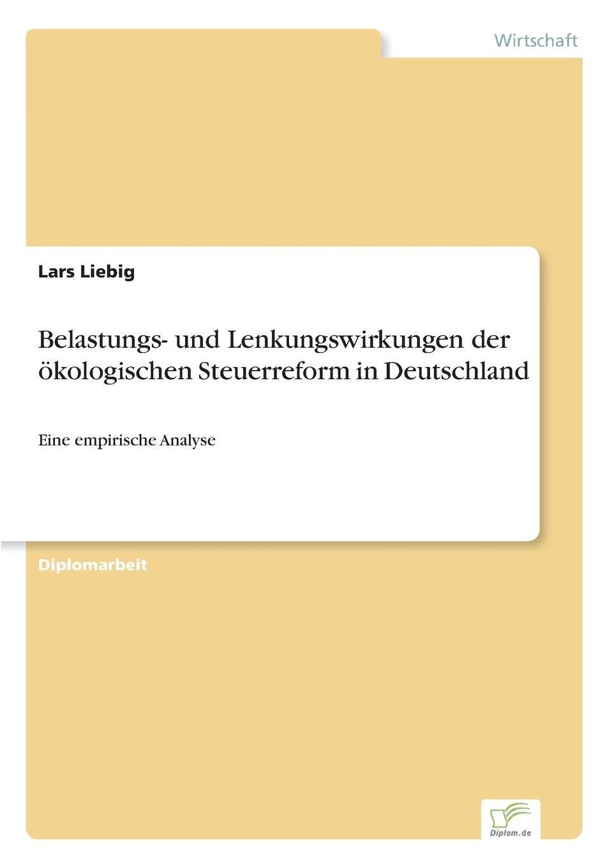 Belastungs- und Lenkungswirkungen der ökologischen Steuerreform in Deutschland (German Edition) PDF