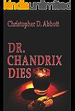 Dr Chandrix Dies (The Dies Trilogy Book 2)