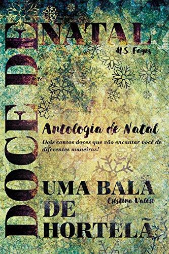 eBook Antologia de Natal - Doce de Natal & Uma Bala de Hortelã: Dois contos doces que vão encantar você de diferentes maneiras!