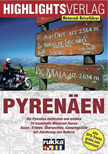 Motorrad-Reiseführer: Pyrenäen Taschenbuch – 1. Juli 2016 Dirk Schäfer Highlights-Verlag 3933385180 Europa