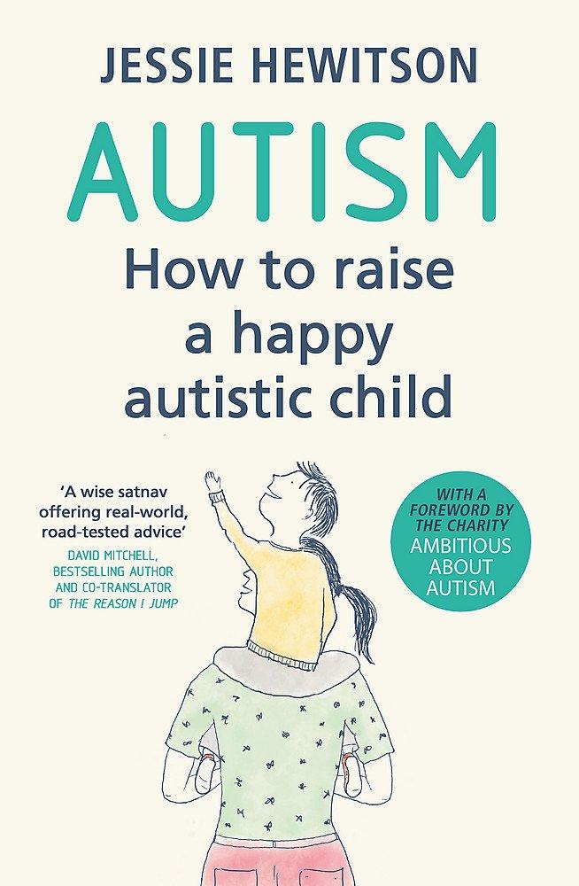 Autism: How to raise a happy autistic child: Amazon.co.uk ...