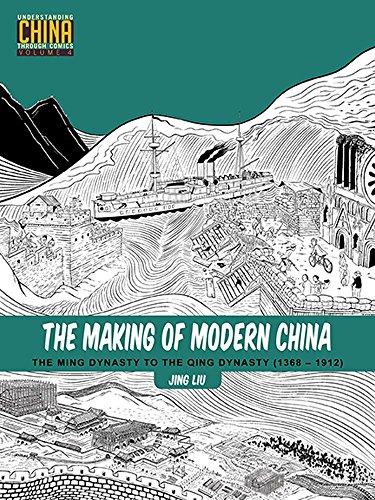 Understanding China - The Making of Modern China: The Ming Dynasty to the Qing Dynasty (1368-1912) (Understanding China Through Comics)