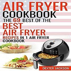 Air Fryer Cookbook: Make Fried Food Great Again!