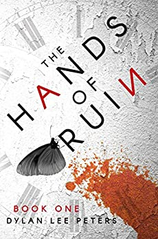 The Hands of Ruin: Book One by [Peters, Dylan Lee]