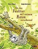Als das Faultier mit seinem Baum verschwand: Vierfarbiges Bilderbuch (Popular Fiction)