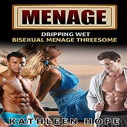 Menage: Dripping Wet