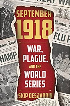 Image result for September 1918: War, Plague, and the World Series