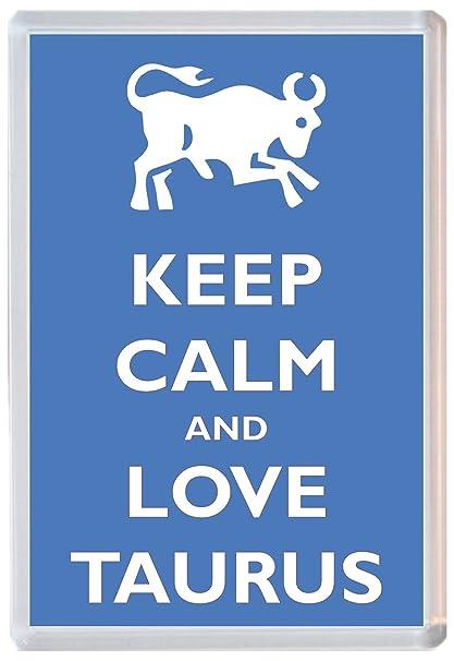 Keep Calm And Love Tauro - ZODIAC Star Signs Jumbo imán para ...