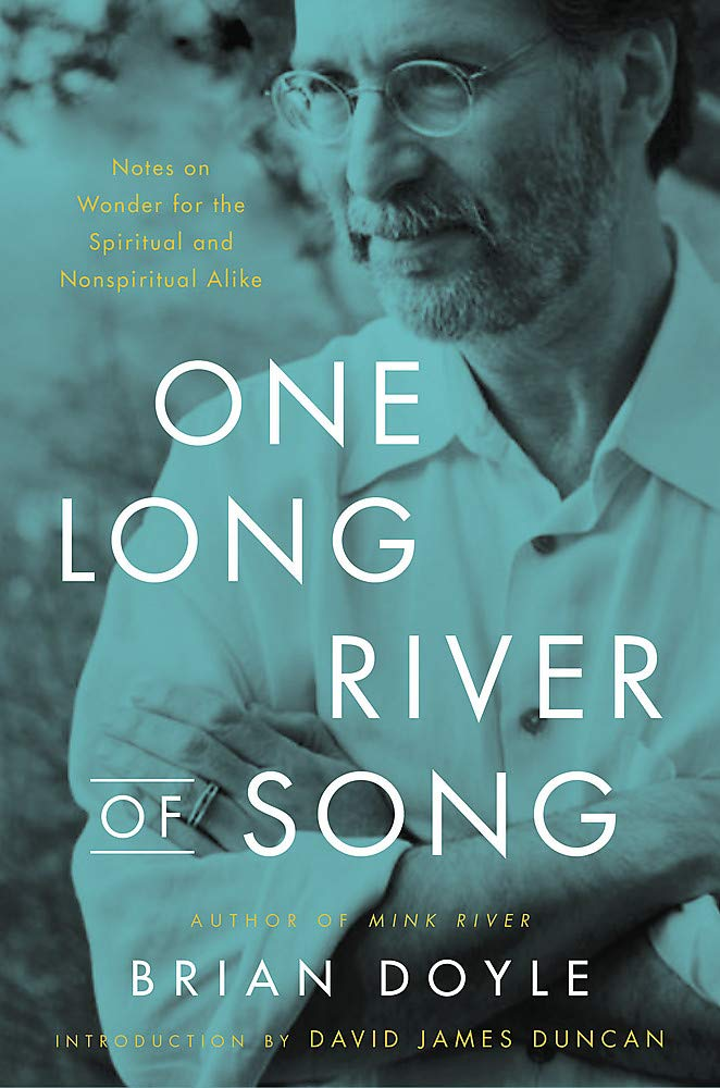 Amazon.com: One Long River of Song: Notes on Wonder (9780316492898): Doyle,  Brian, Duncan, David James: Books