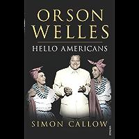 Orson Welles, Volume 2: Hello Americans (Orson Welles Biographies)