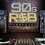 Throwback! 90s R&B [Explicit]