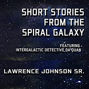 Short Stories from the Spiral Galaxy Audiobook