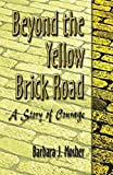 Beyond the Yellow Brick Road