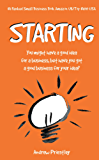 Starting: You might have a good idea for a business but ...
