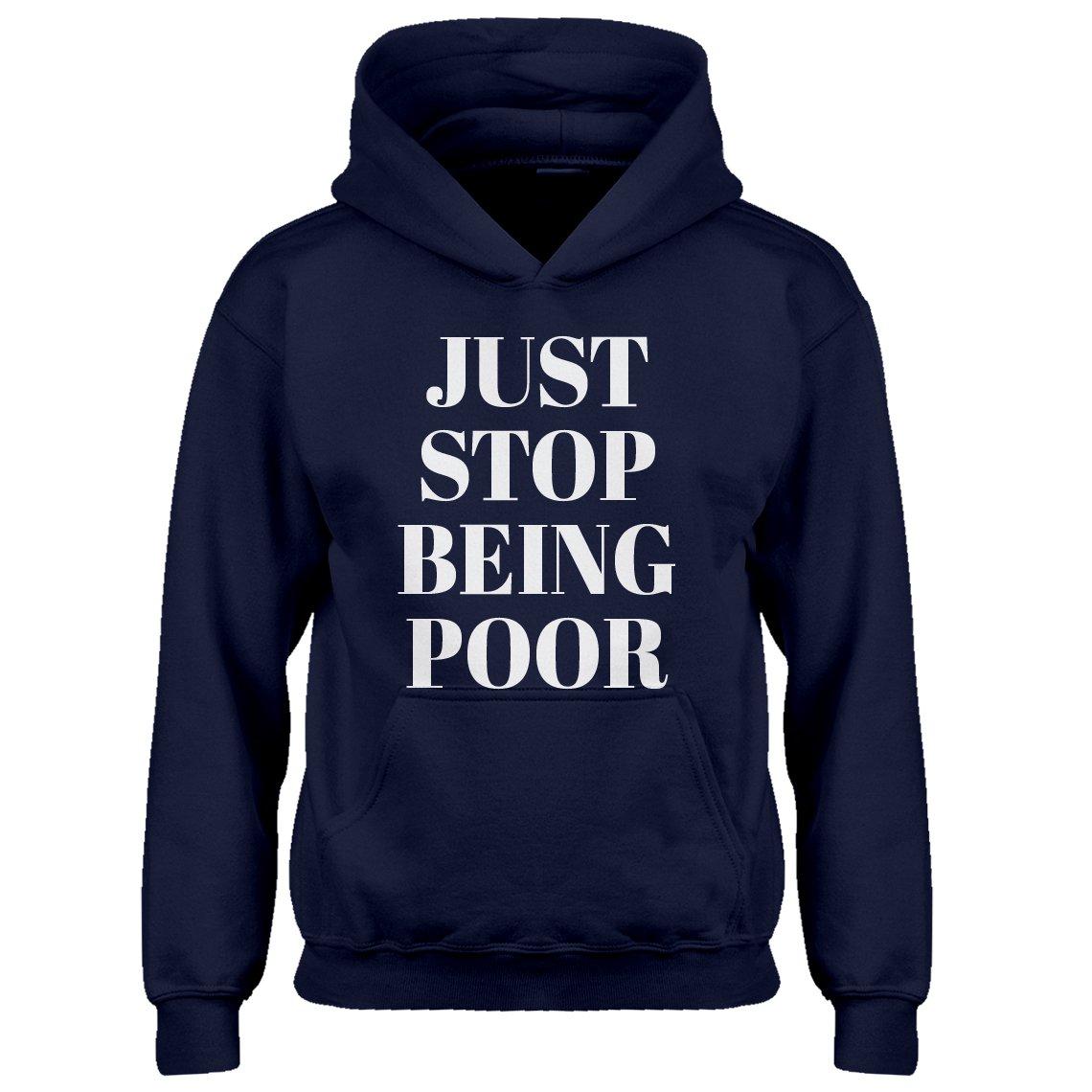 Indica Plateau Youth Just Stop Being Poor Kids Hoodie